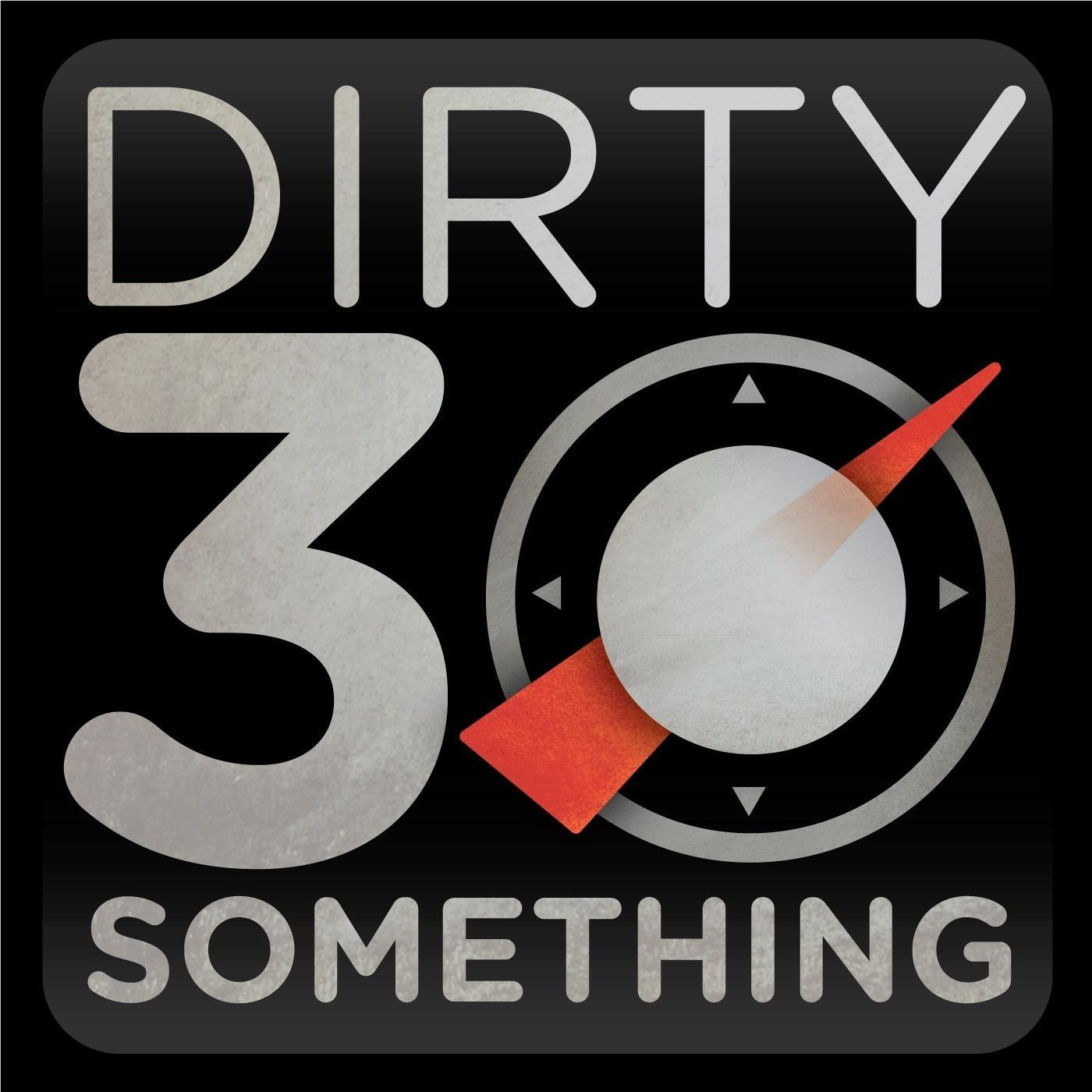 Dirty 30-Something Podcast