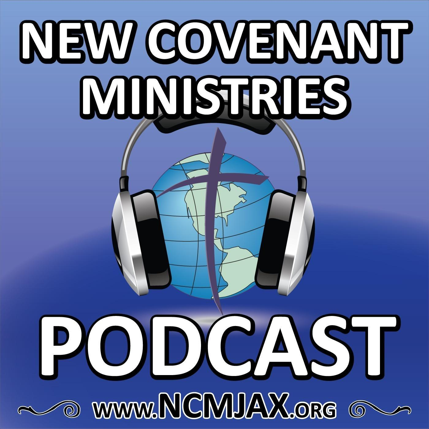 New Covenant Ministries Podcast