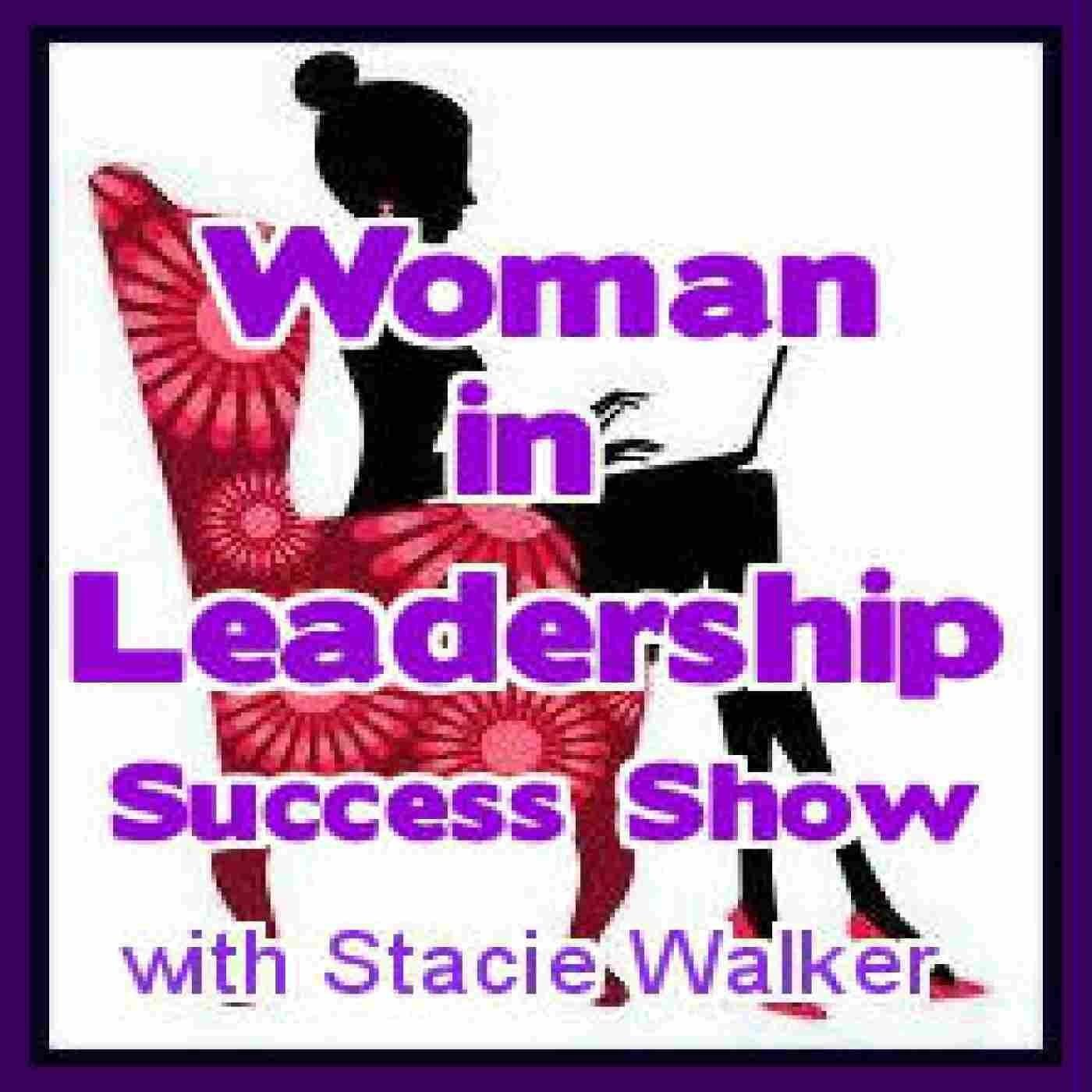 Woman in Leadership Success Show | Blog Talk Radio Feed