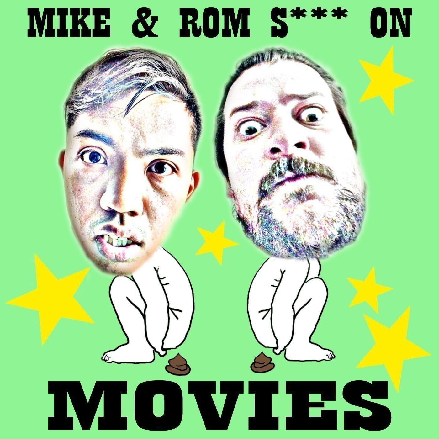 Mike and Rom S*** on Movies