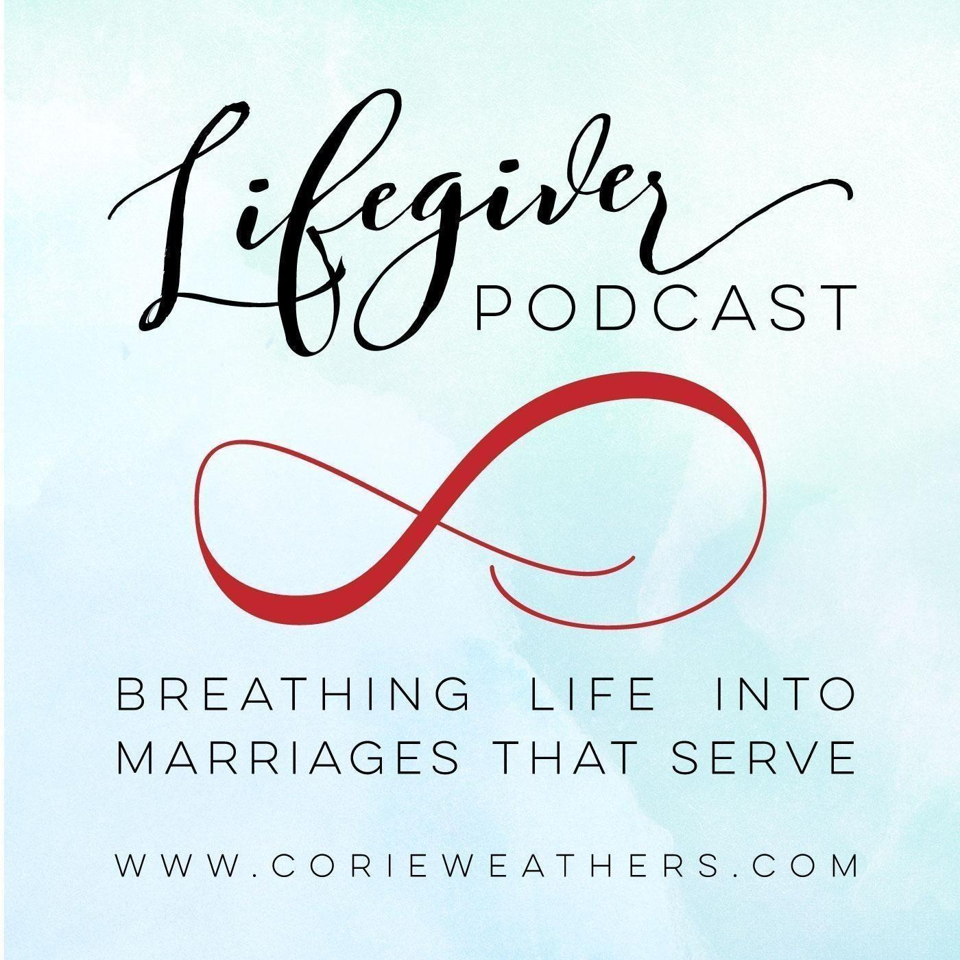 The Lifegiver Podcast: For Marriages that Serve