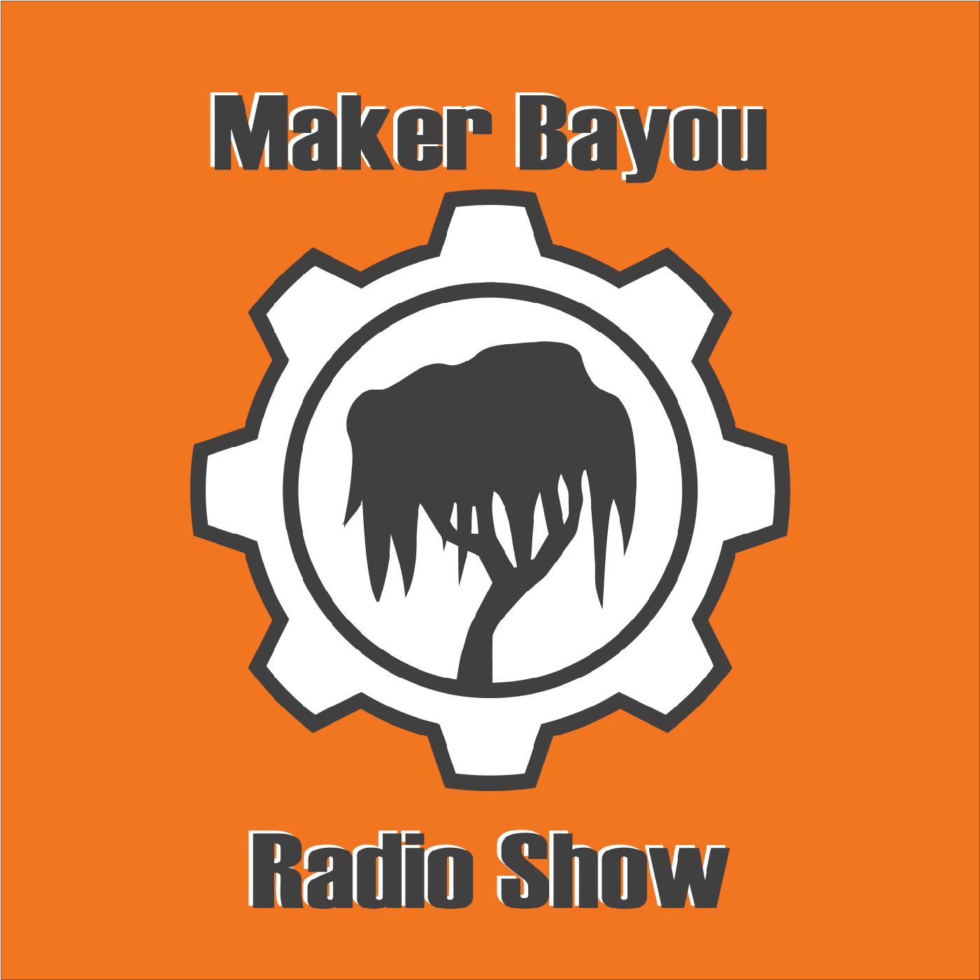 Maker Bayou Radio Show