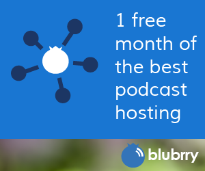 1 free month of the best podcast hosting blubrry