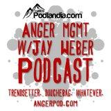 Anger Management Comedy Podcast With Jay Weber