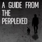 A Guide From The Perplexed