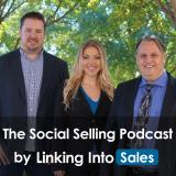 The Social Selling Podcast by Linking into Sales with Martin Brossman, Greg Hyer and Elyse Archer