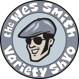 The Wes Smith Variety ShYo!