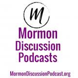 Mormon Discussion Podcast
