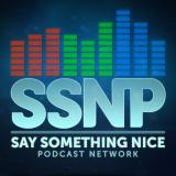 Say Something Nice Podcast - Film, TV & Music News, Reviews and Discussion