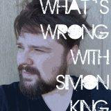 What's Wrong With Simon King