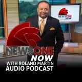 Roland Martin Reports Daily Podcast