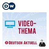 Video-Thema | Deutsch lernen | Deutsche Welle