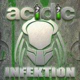 Acidic Infektion Radio » Acidic Infektion