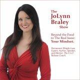 The JoLynn Braley Show: End Emotional Eating, Stop Binge Eating, Lose Weight and Keep It Off!
