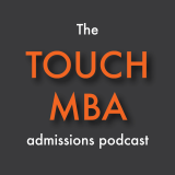 The Touch MBA Admissions Podcast