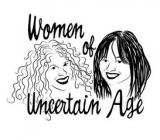 Women of Uncertain Age: two single, divorced women laughing their way through dating and relationshi