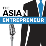 The Asian Entrepreneur Podcast - Startup Stories and Conversations with Successful Technology Entrep