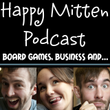Happy Mitten Podcast: Board games, business, and...