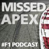 Missed Apex Podcast - We Live F1