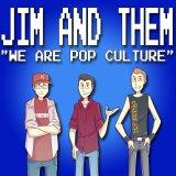 Jim and Them