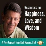 Dr. Rick Hanson » Resources for Happiness, Love, and Wisdom