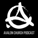 Avalon Church Podcast