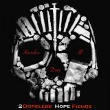 2DopeLess Hope Fiends