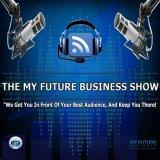 The My Future Business™ Show