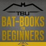 TBU Bat-Books for Beginners