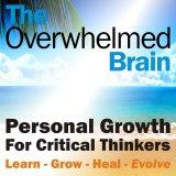 The Overwhelmed Brain | Stress | Anxiety | Relationship | Critical Thinking | Emotional Intelligence