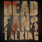 Dead Fans Talking: A Walking Dead Podcast