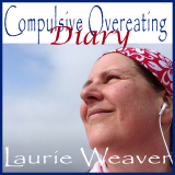 Compulsive Overeating Diary | Living With Binge Eating Disorder and Learning Intuitive Eating