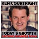 Ken Courtright: Today's Growth | Growing Business Today, Marketing your business for growth and succ