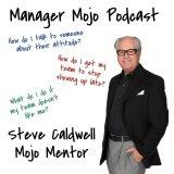 Manager Mojo with Steve Caldwell
