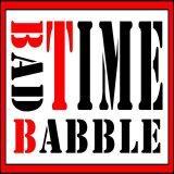 BadTimeBabble