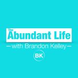The Abundant Life: Brandon Kelley