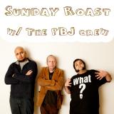 Sunday Roast with The PBJ Crew