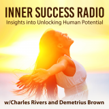 Inner Success Radio with Chuck Rivers & Billionaire Brown