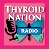 Thyroid Nation RADIO
