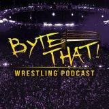Byte That! Wrestling Podcast