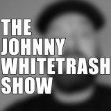 The Johnny Whitetrash Show