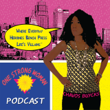 One Strong Woman Podcast with Chavos Buycks