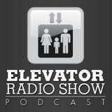 Elevator Radio Show Podcast