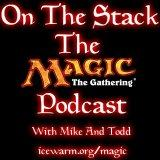On The Stack – The Magic The Gathering Podcast