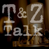 T&Z Talk With Trupiano and Zombeck