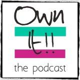 Own It! Your Business & Your Life