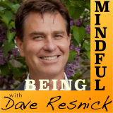 Being Mindful with Dave Resnick
