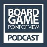 Podcast – Board Game Point of View