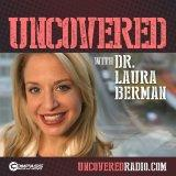 Uncovered with Dr. Laura Berman: Highlights