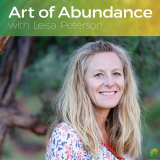Art of Abundance with Leisa Peterson: Business Coaching | Belief Transformation | Wealth | Self-Real